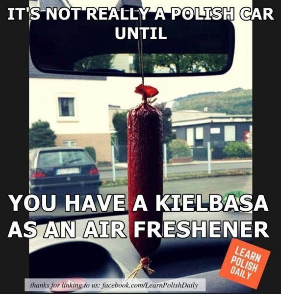 Мем: Автомобиль только тогда считается истинно польским, когда вместо освежителя воздуха у него колбаса
